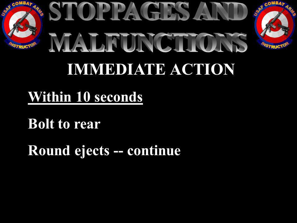 STOPPAGES AND MALFUNCTIONS IMMEDIATE ACTION