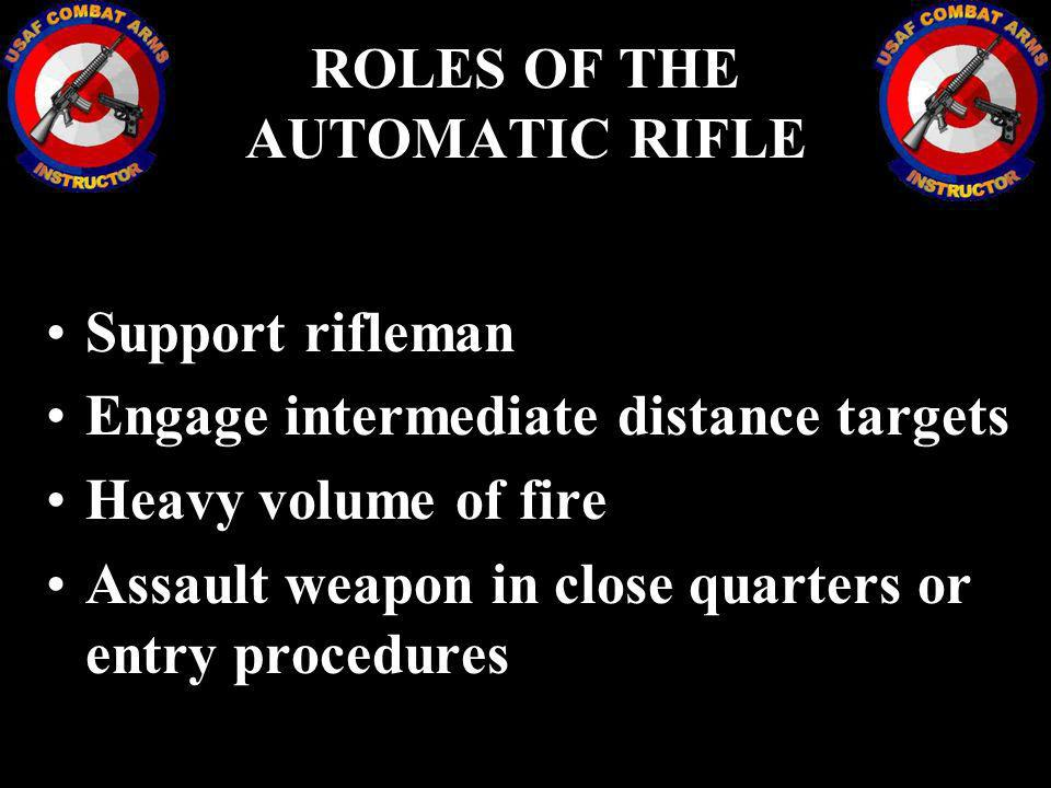 ROLES OF THE AUTOMATIC RIFLE