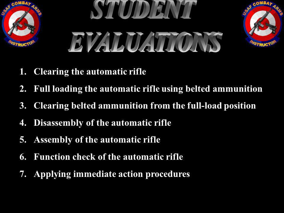 STUDENT EVALUATIONS Clearing the automatic rifle