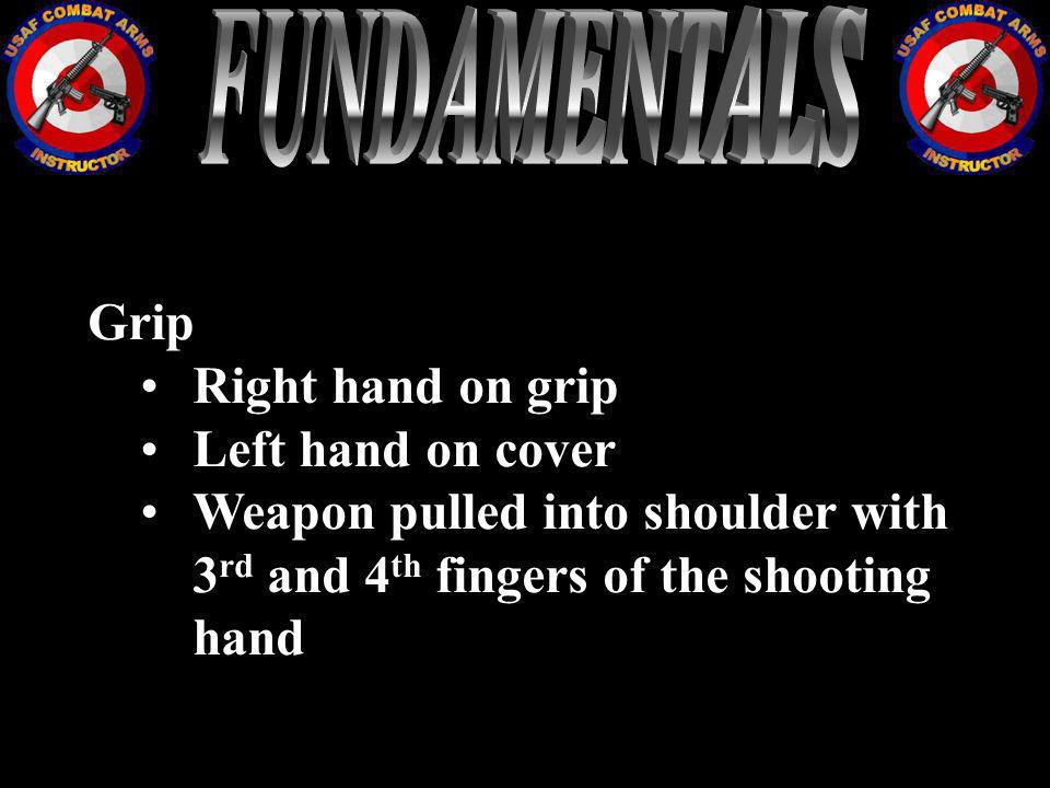 FUNDAMENTALS Grip Right hand on grip Left hand on cover