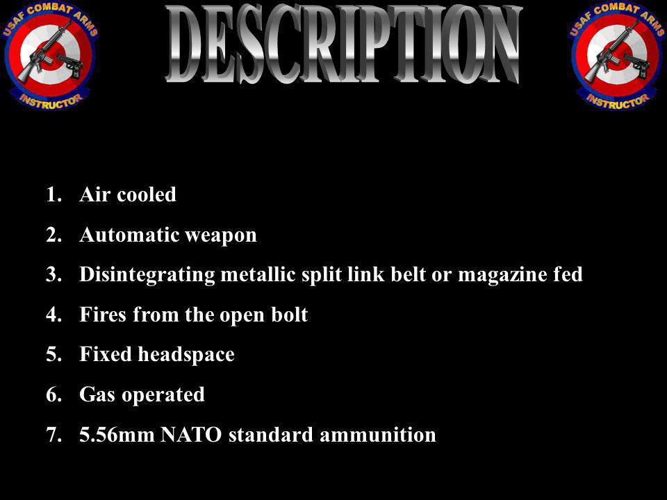 DESCRIPTION Air cooled Automatic weapon