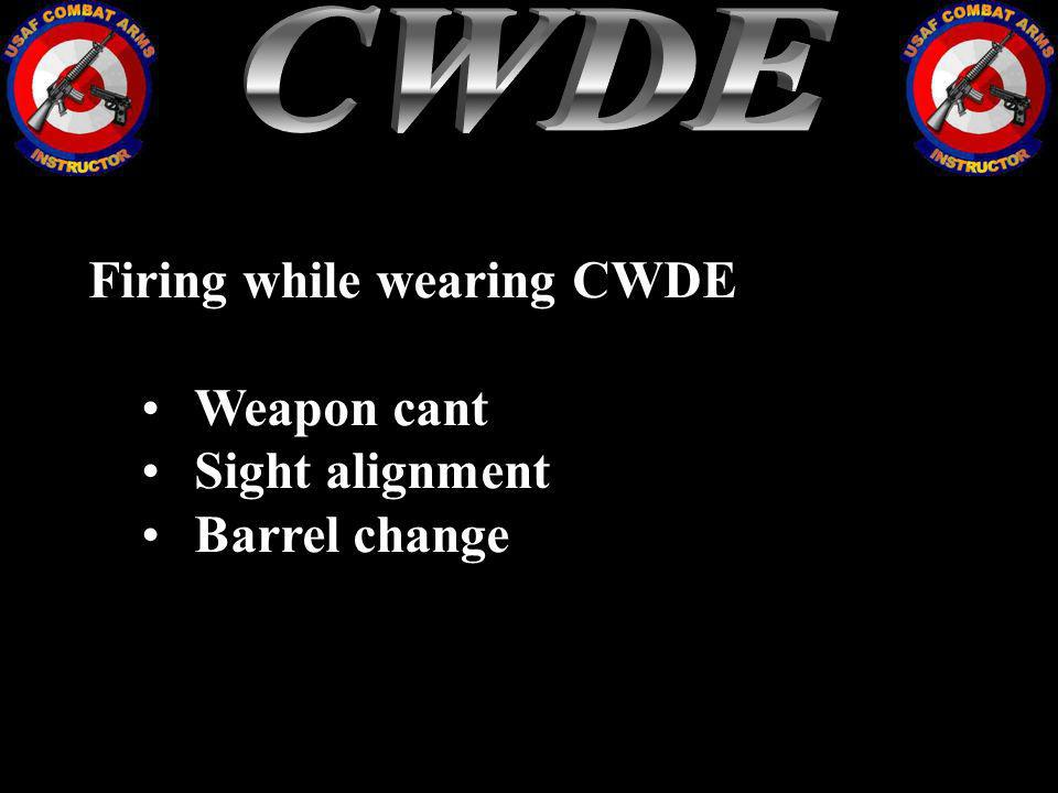 CWDE Firing while wearing CWDE Weapon cant Sight alignment