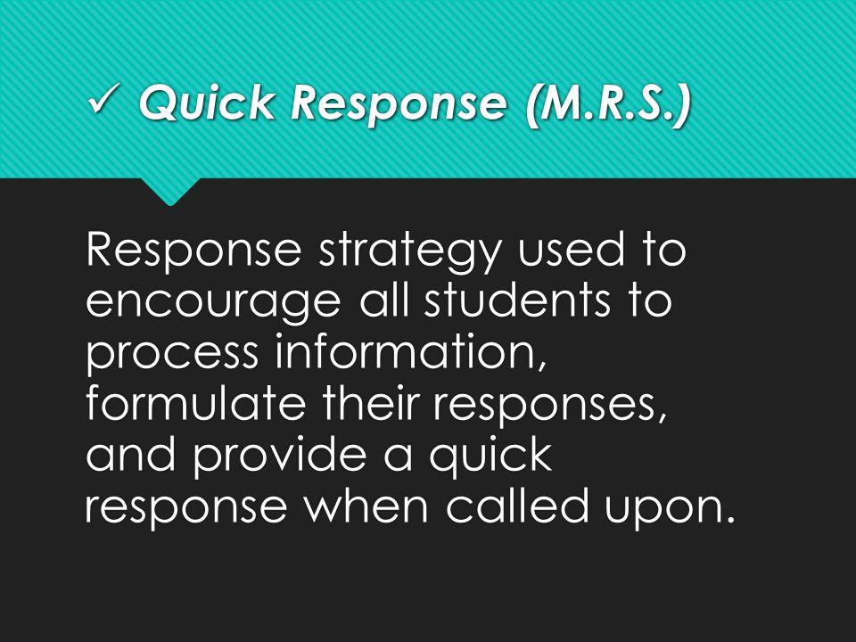 Quick Response (M.R.S.)