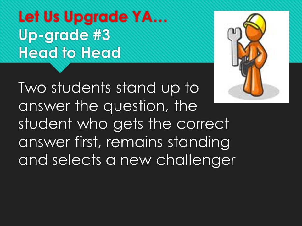 Let Us Upgrade YA… Up-grade #3 Head to Head