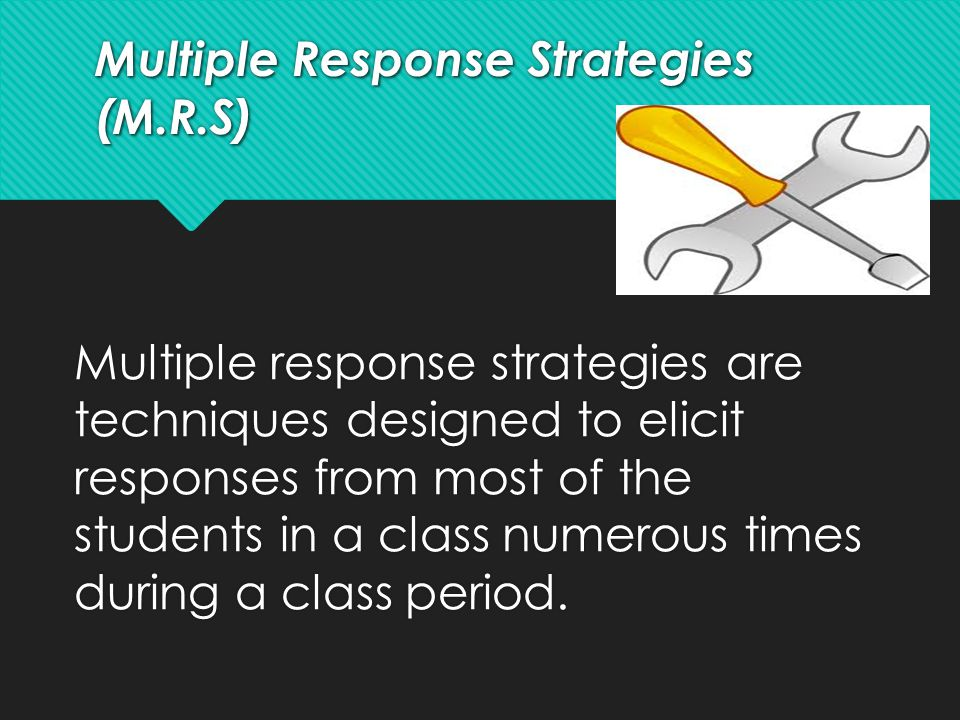 Multiple Response Strategies (M.R.S)