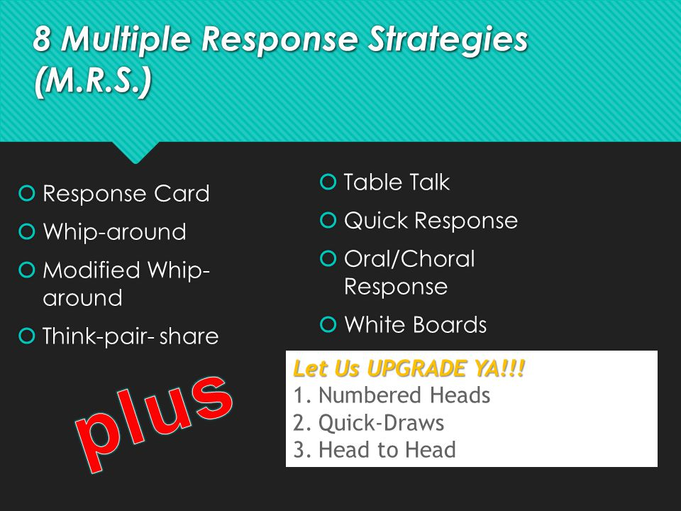 8 Multiple Response Strategies (M.R.S.)