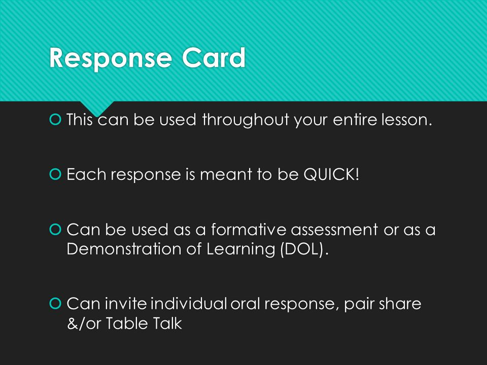 Response Card This can be used throughout your entire lesson.