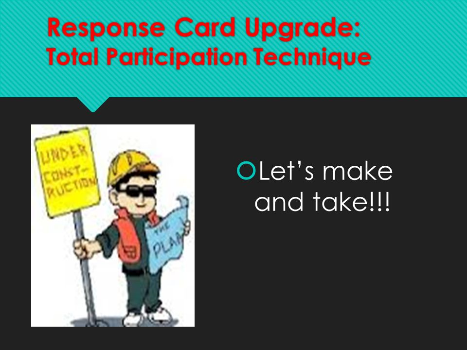 Response Card Upgrade: Total Participation Technique
