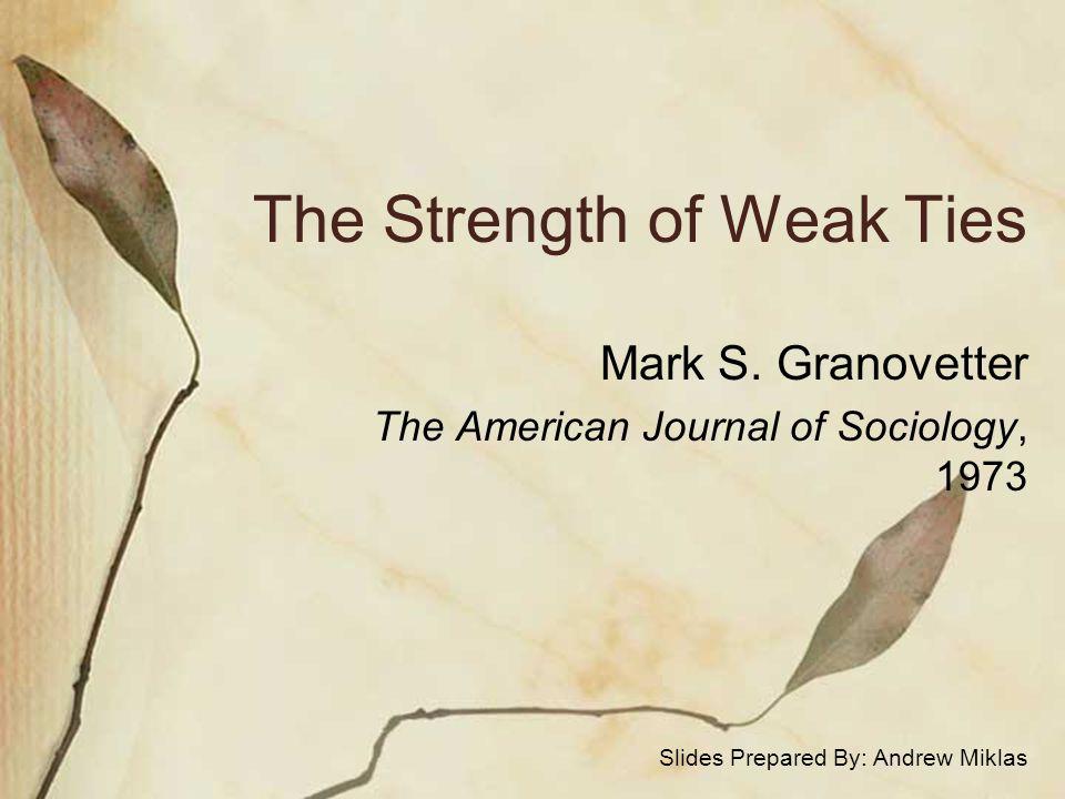 The Strength of Weak Ties