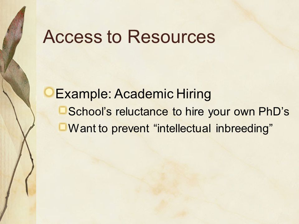 Access to Resources Example: Academic Hiring