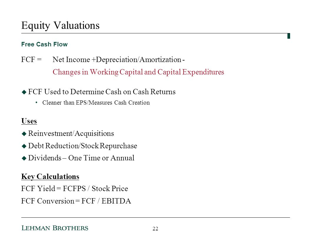 Equity Valuations FCF = Net Income +Depreciation/Amortization -