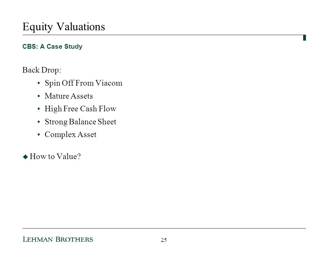 Equity Valuations Back Drop: Spin Off From Viacom Mature Assets