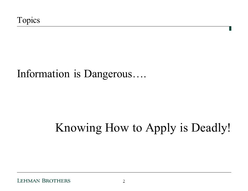 Knowing How to Apply is Deadly!