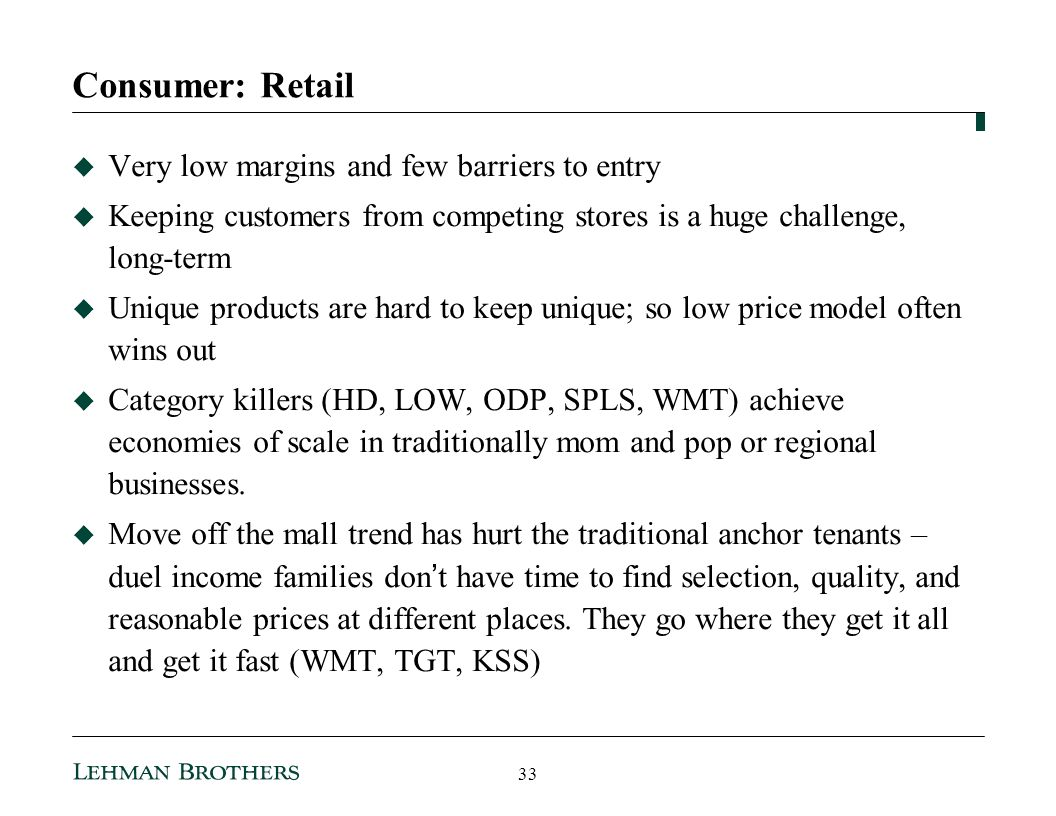 Consumer: Retail Very low margins and few barriers to entry