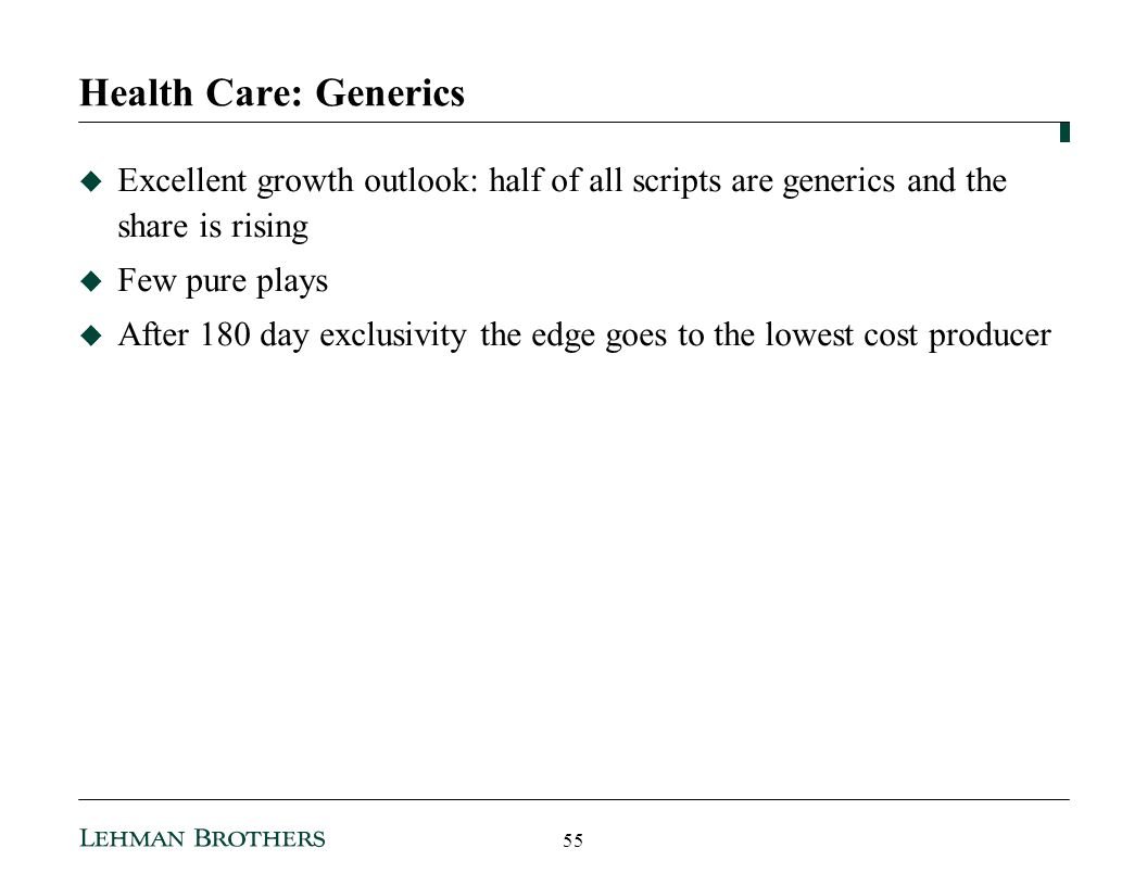 Health Care: Generics Excellent growth outlook: half of all scripts are generics and the share is rising.