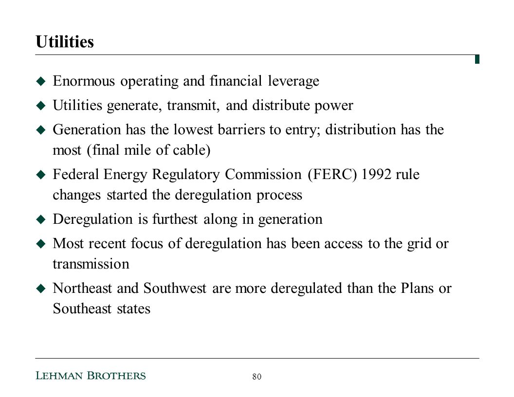 Utilities Enormous operating and financial leverage
