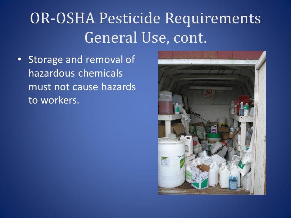 OR-OSHA Pesticide Requirements General Use, cont.