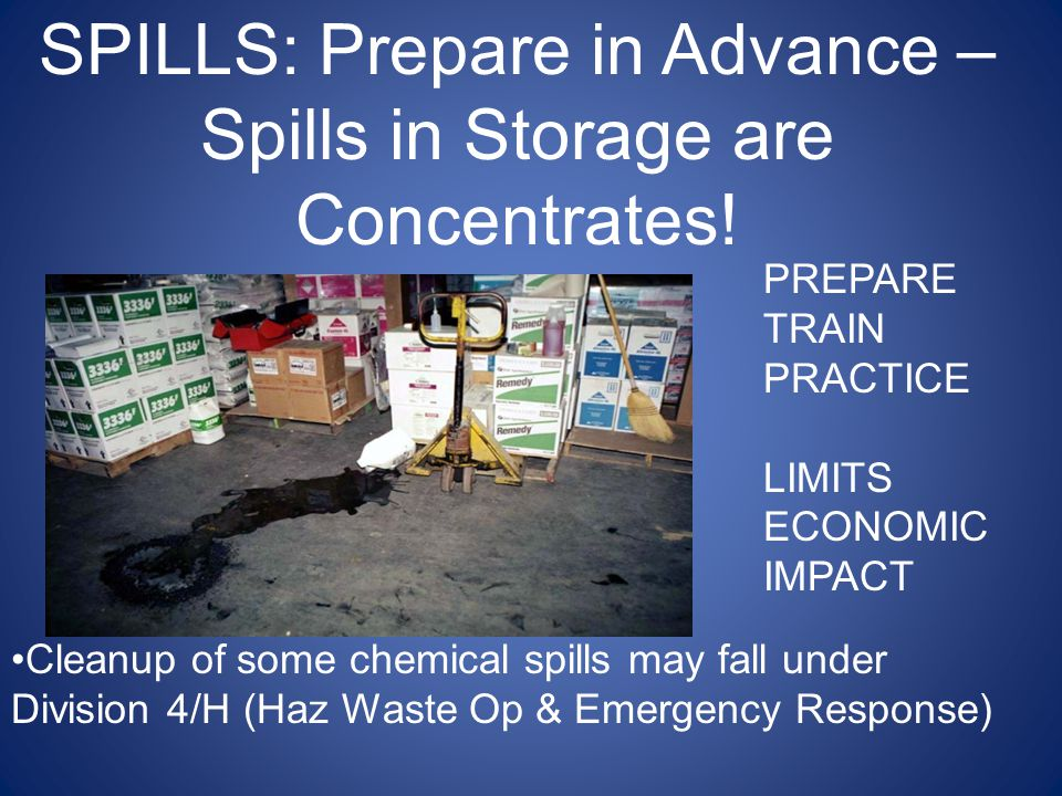 SPILLS: Prepare in Advance – Spills in Storage are Concentrates!
