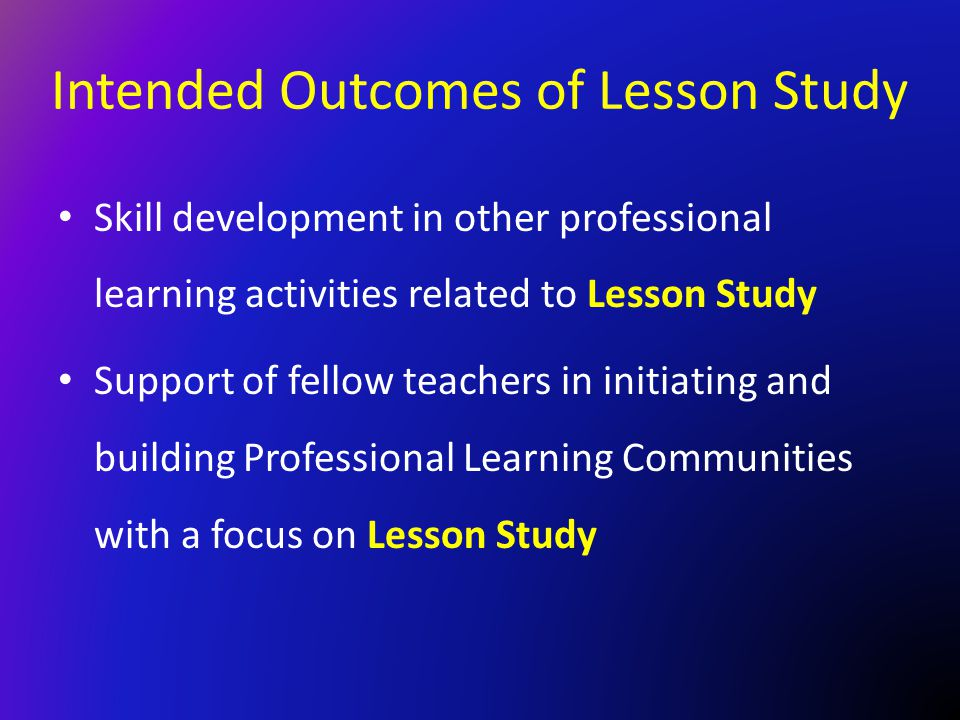Intended Outcomes of Lesson Study