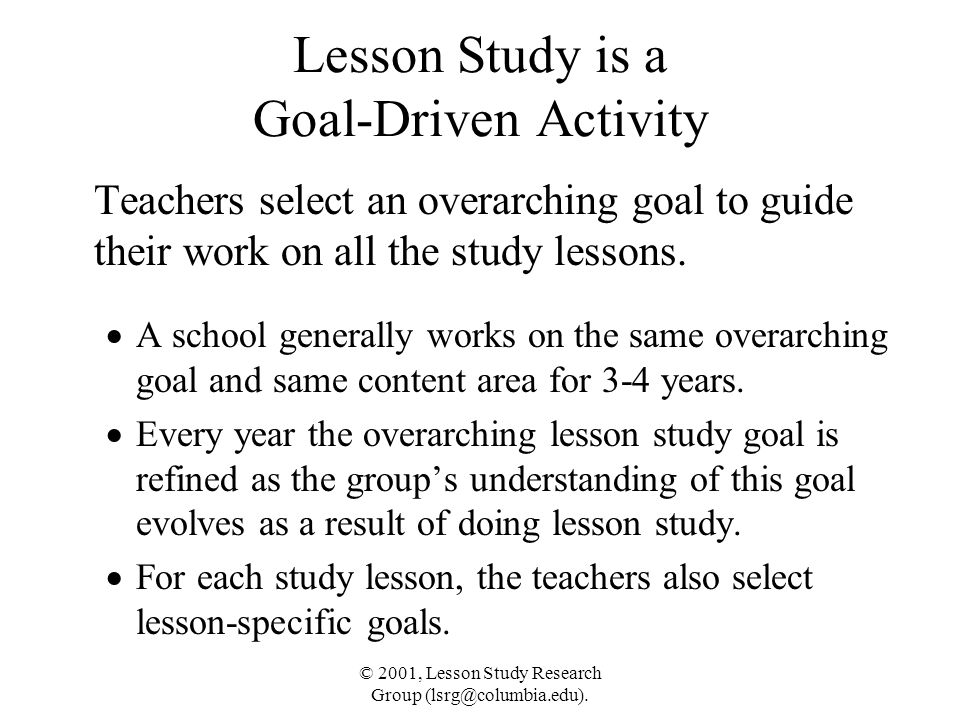Lesson Study is a Goal-Driven Activity