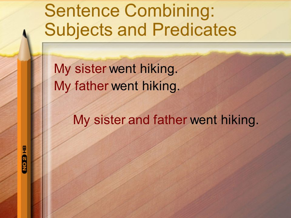 Sentence Combining: Subjects and Predicates