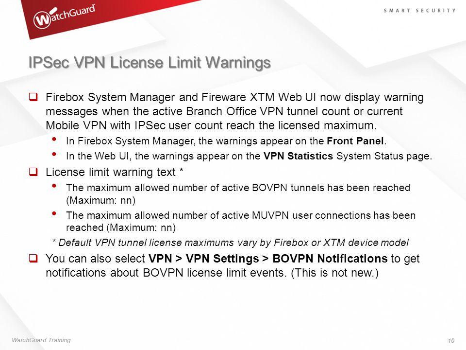 IPSec VPN License Limit Warnings