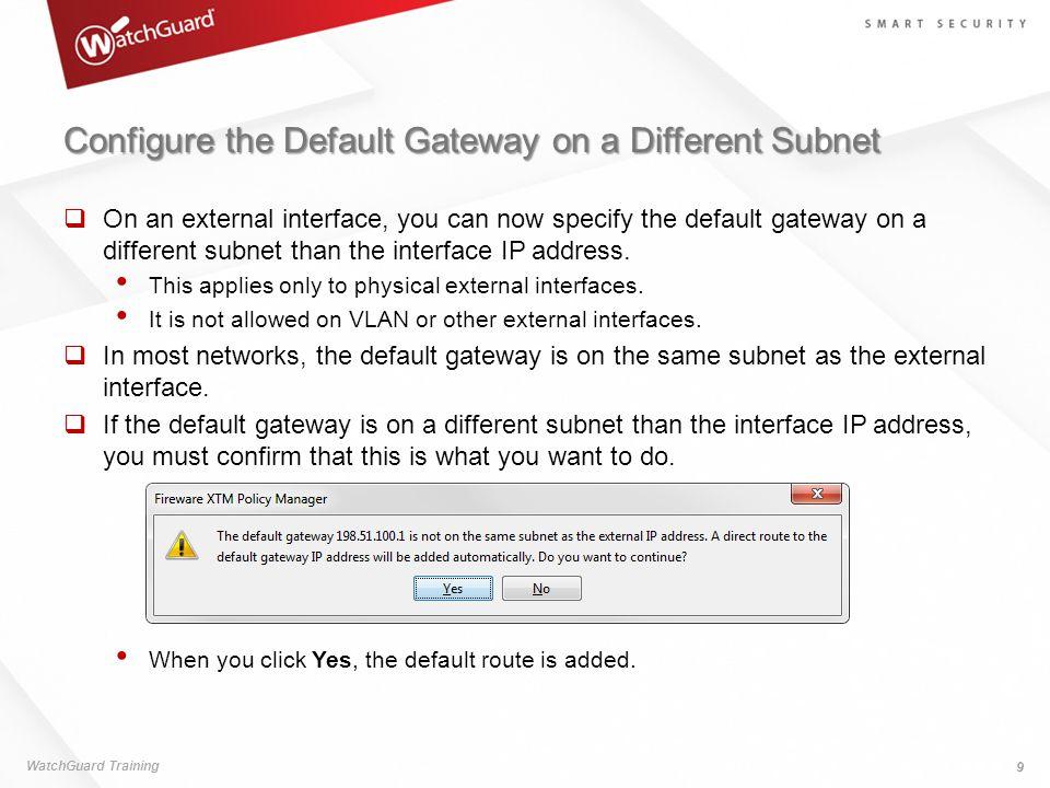 Configure the Default Gateway on a Different Subnet