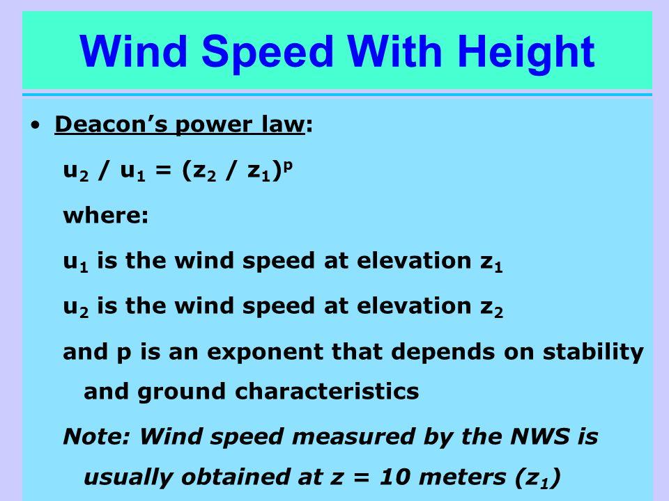 Wind Speed With Height Deacon's power law: u2 / u1 = (z2 / z1)p where: