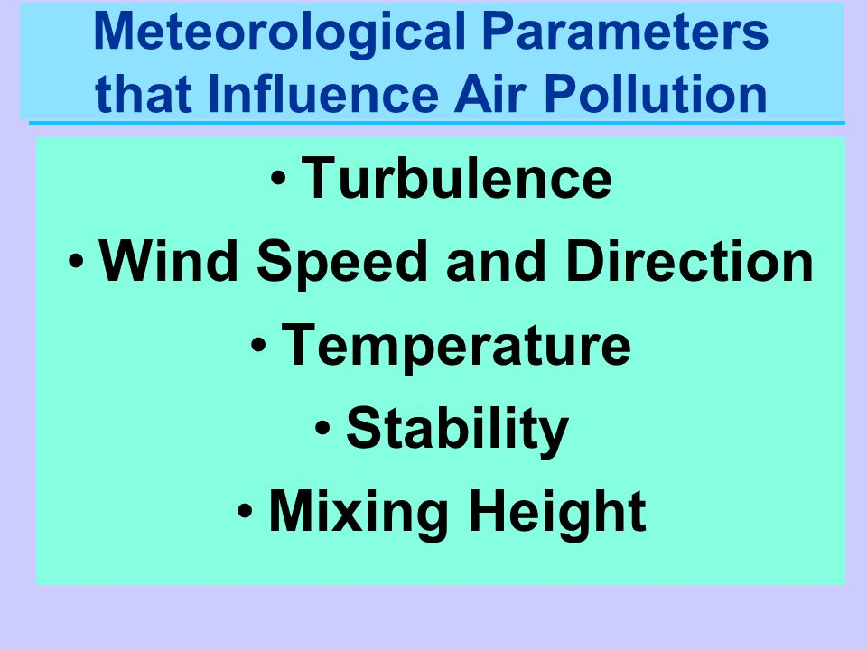 Meteorological Parameters that Influence Air Pollution