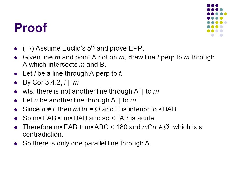 Proof (→) Assume Euclid's 5th and prove EPP.