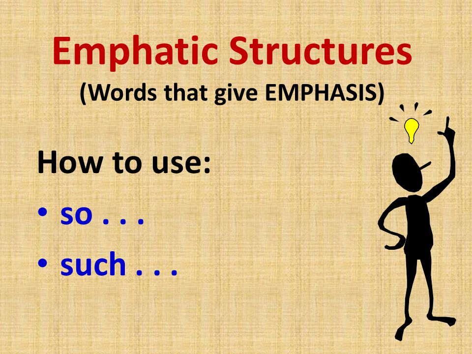 Emphatic Structures (Words that give EMPHASIS)