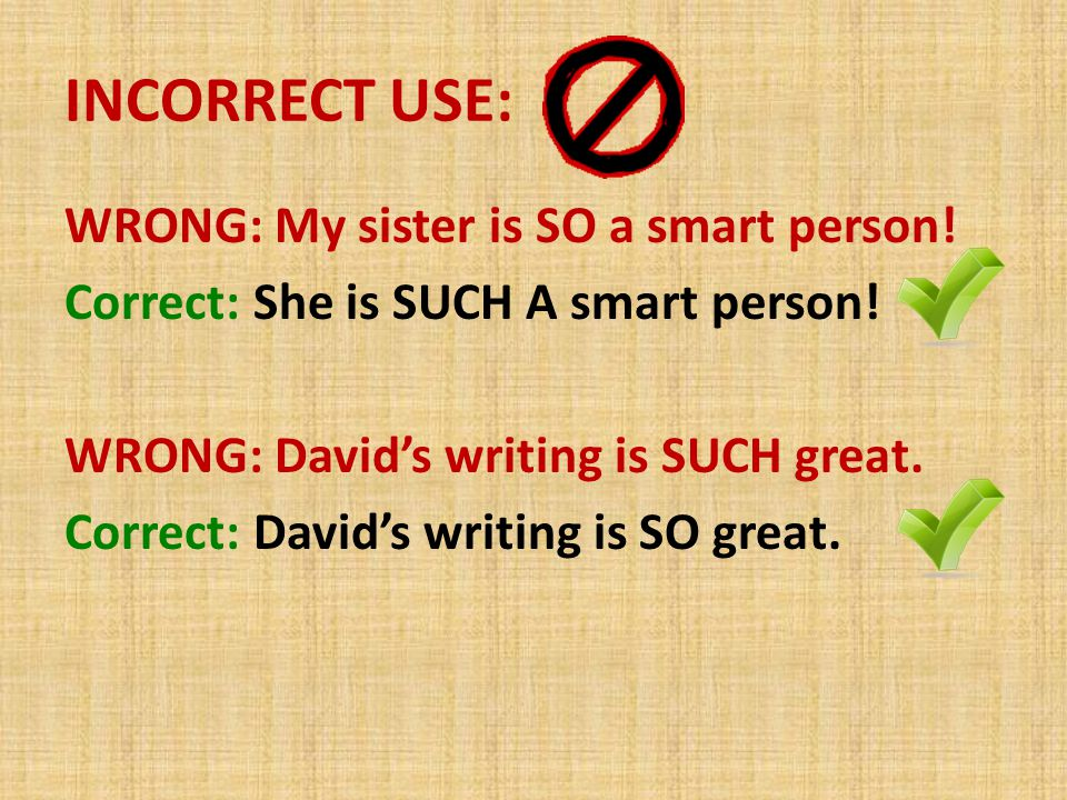 INCORRECT USE:
