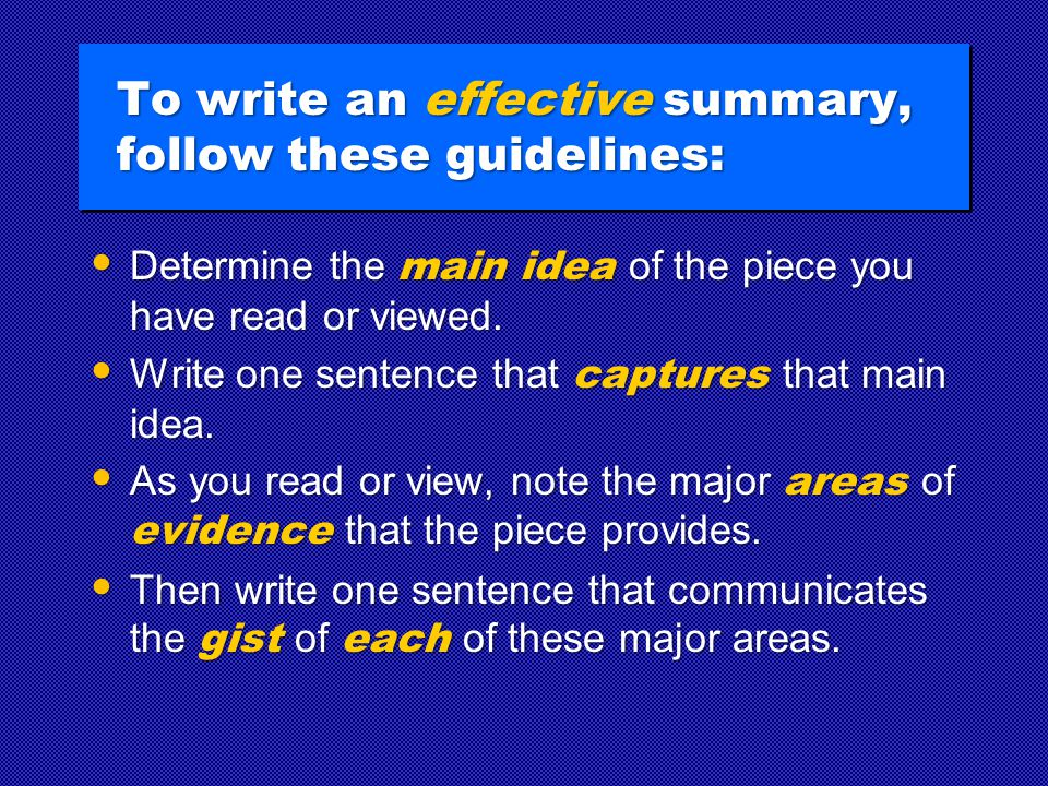 To write an effective summary, follow these guidelines: