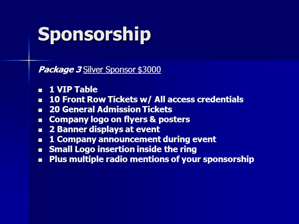 Sponsorship Package 3 Silver Sponsor $3000 1 VIP Table