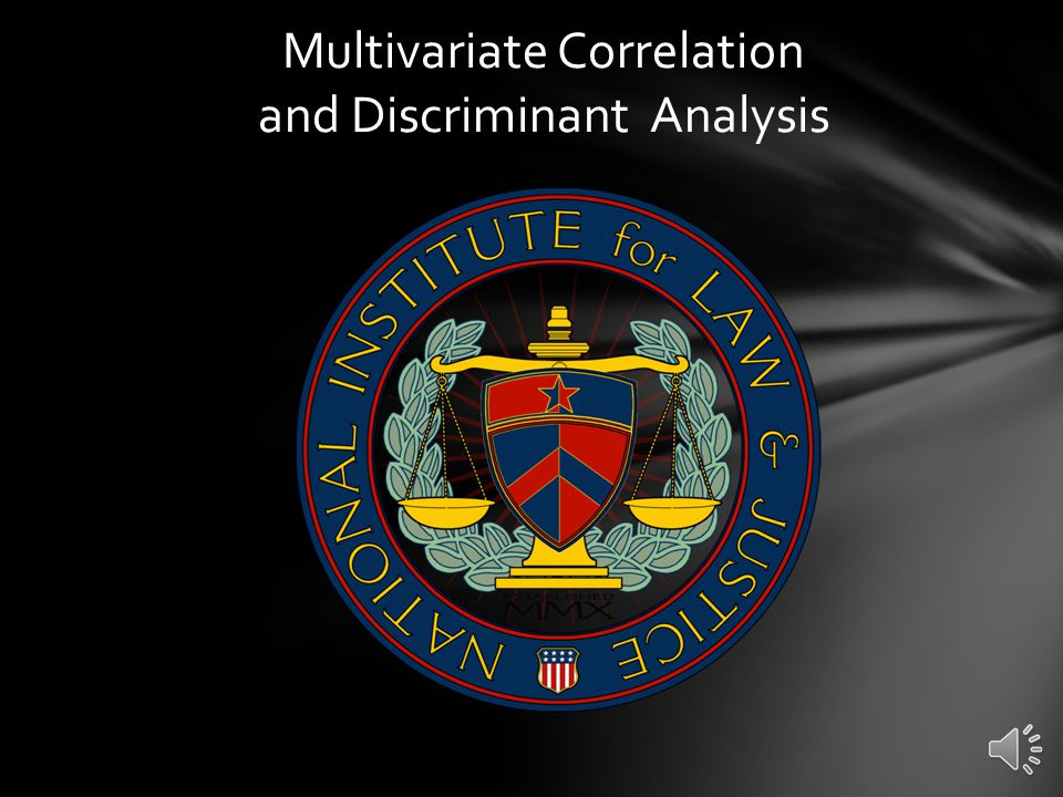 Multivariate Correlation and Discriminant Analysis