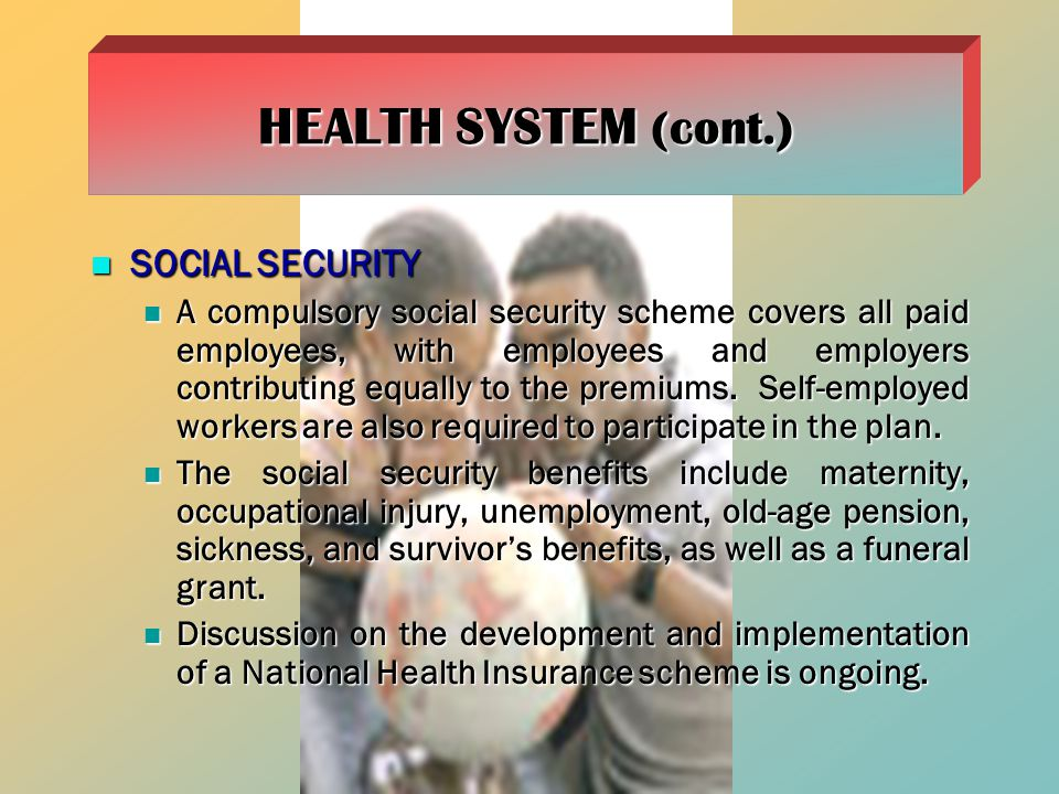 HEALTH SYSTEM (cont.) SOCIAL SECURITY