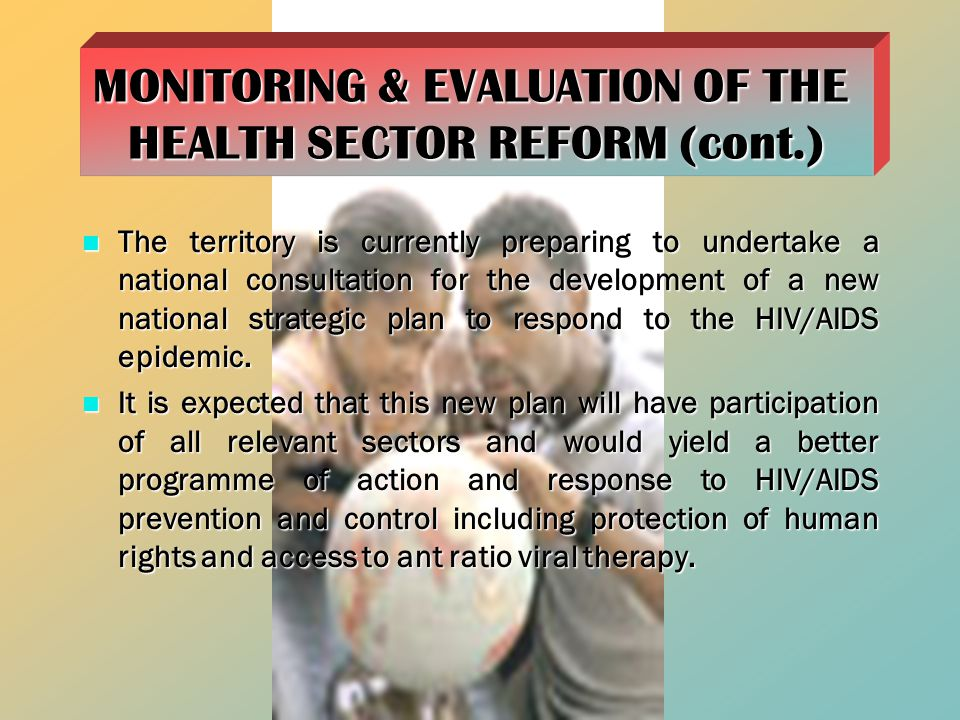 MONITORING & EVALUATION OF THE HEALTH SECTOR REFORM (cont.)