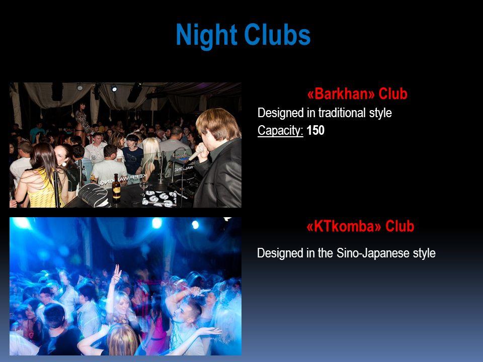 Night Clubs «Barkhan» Club «KTkomba» Club