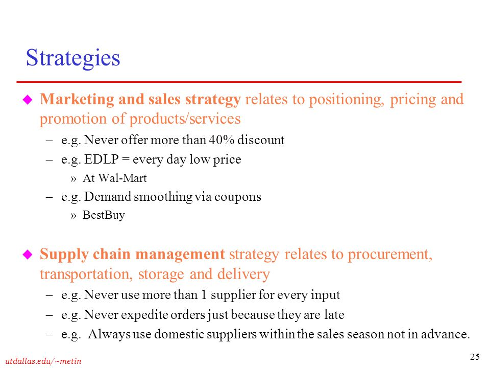 Strategies Marketing and sales strategy relates to positioning, pricing and promotion of products/services.