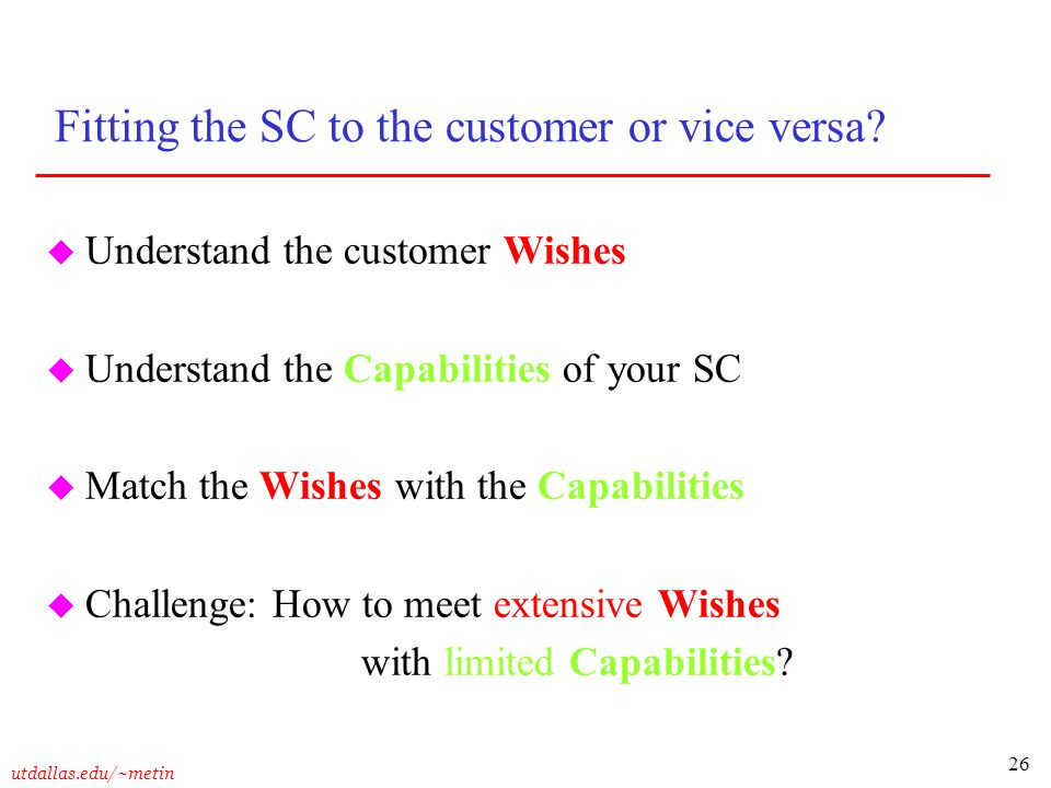 Fitting the SC to the customer or vice versa