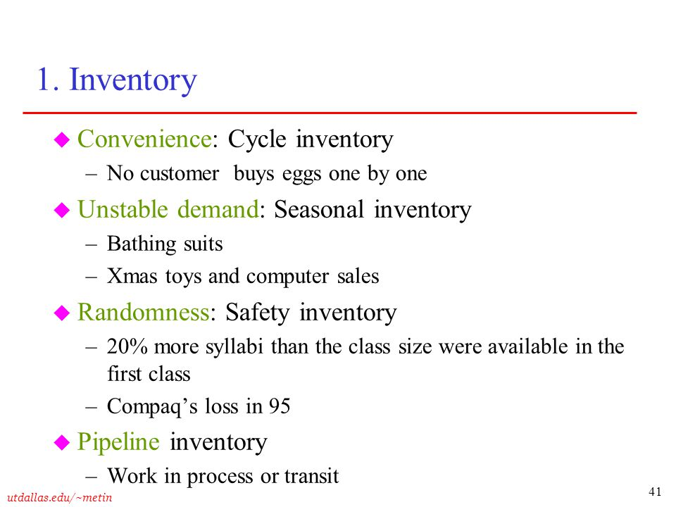 1. Inventory Convenience: Cycle inventory