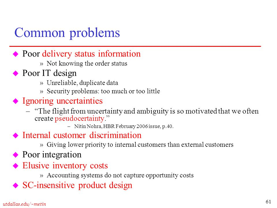 Common problems Poor delivery status information Poor IT design