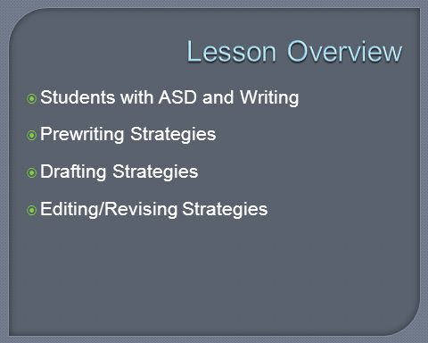 Lesson Overview Students with ASD and Writing Prewriting Strategies