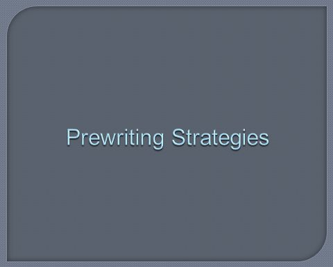 Prewriting Strategies