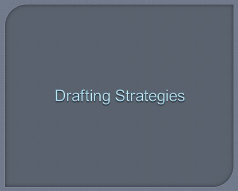 Drafting Strategies
