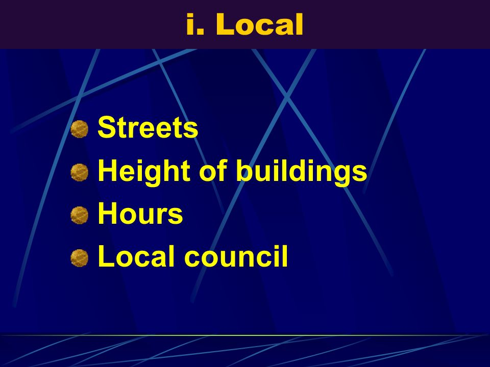 i. Local Streets Height of buildings Hours Local council
