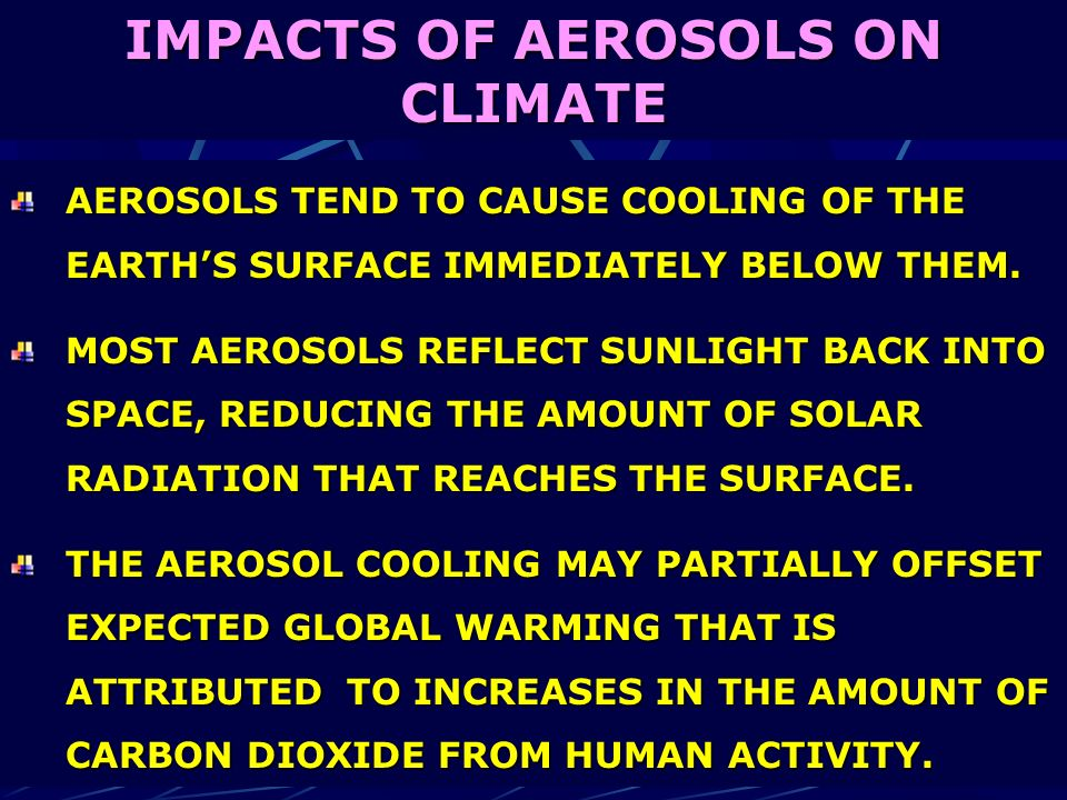 IMPACTS OF AEROSOLS ON CLIMATE