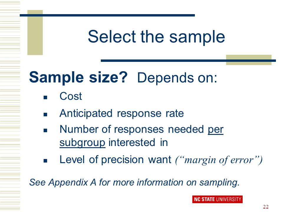 Select the sample Sample size Depends on: Cost