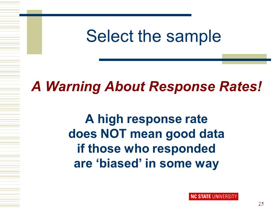 A Warning About Response Rates! are 'biased' in some way