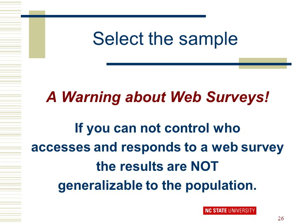 Select the sample A Warning about Web Surveys!